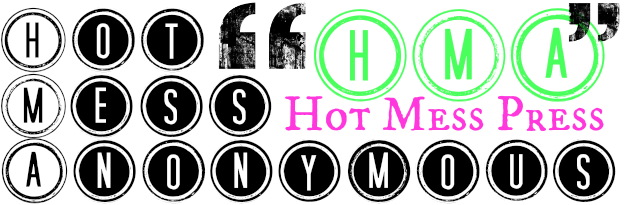 Hot Mess Press by Hot Mess Anonymous
